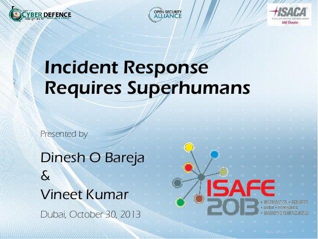 Incident Response Requires Superhumans