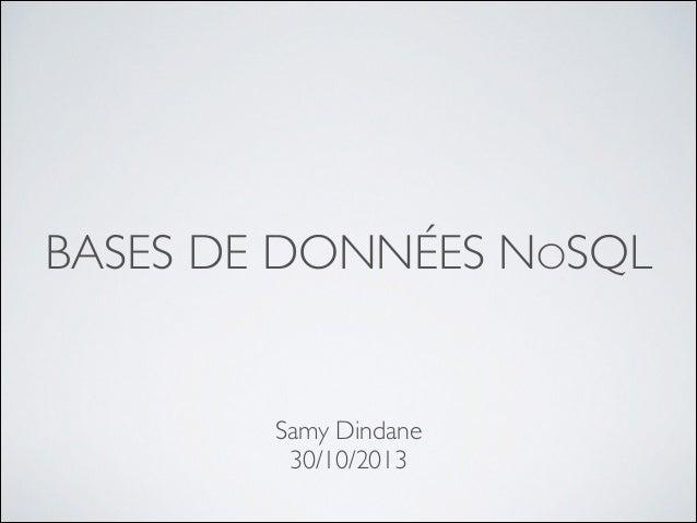 BASES DE DONNÉES NOSQL  Samy Dindane  30/10/2013