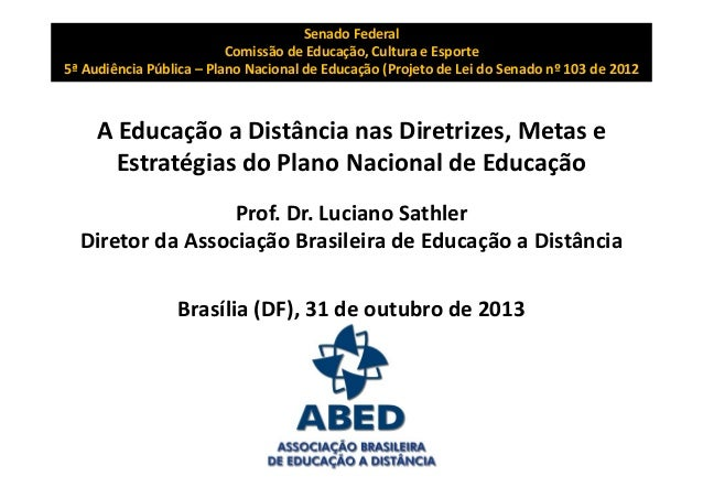 SenadoFederal ComissãodeEducação,CulturaeEsporte 5ªAudiênciaPública– PlanoNacionaldeEducação(ProjetodeLeid...