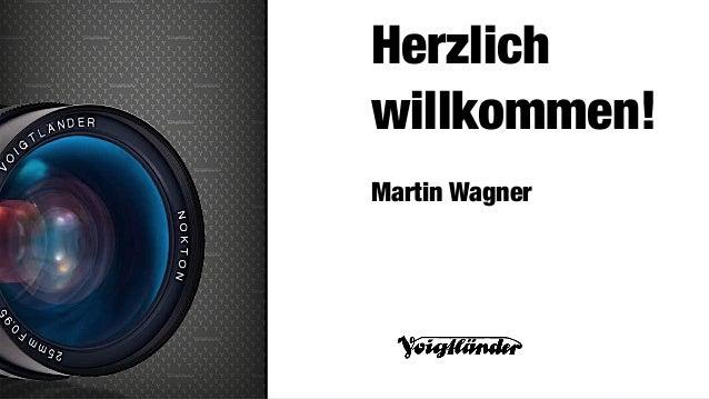 Herzlich willkommen! Martin Wagner