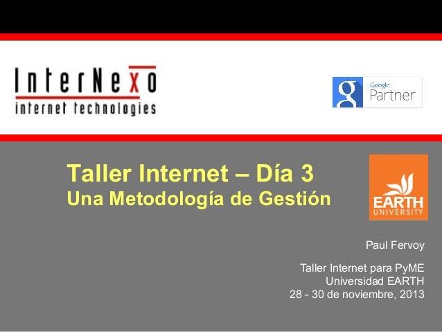 Una Metodología de Gestión - Día 3 - Taller Internet PyME EARTH