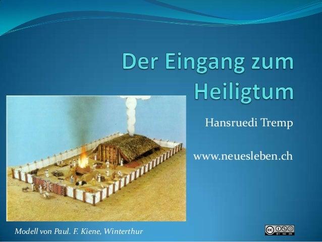 Hansruedi Tremp www.neuesleben.ch  Modell von Paul. F. Kiene, Winterthur