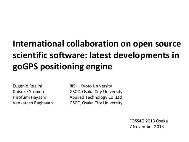 International collaboration on open source scientific software: latest developments in goGPS positioning engine Eugenio Re...