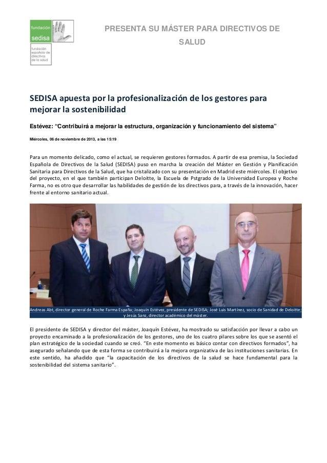 PRESENTA SU MÁSTER PARA DIRECTIVOS DE SALUD  SEDISA apuesta por la profesionalización de los gestores para mejorar la sost...