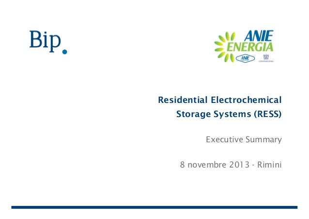 Residential Electrochemical Storage Systems (RESS) Executive Summary 8 novembre 2013 - Rimini