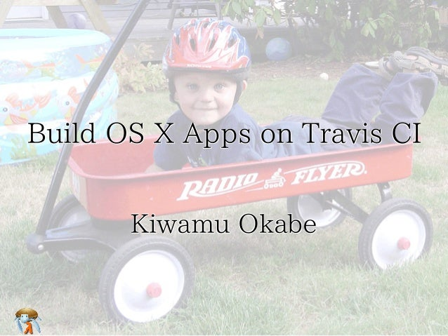 Build OS X Apps on Travis CI