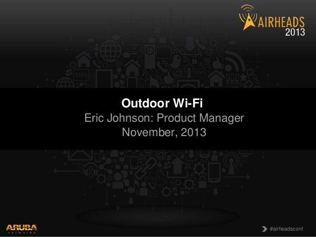 Breakout - Airheads Macau 2013 - Outdoor Wi-Fi