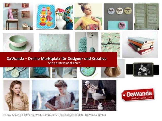 DaWanda – Online-Marktplatz für Designer und Kreative Shop professionalisieren  Peggy Ahrens & Stefanie Woit, Community De...