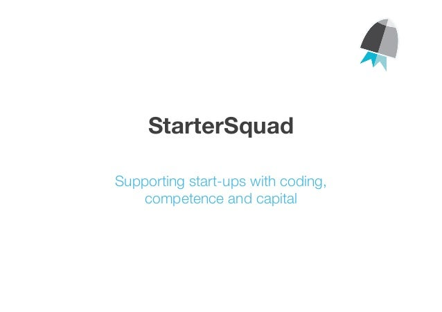 StarterSquad  Supporting start-ups with coding, competence and capital