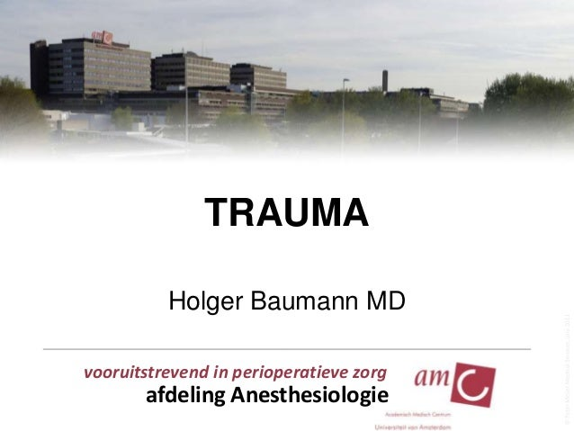 TRAUMA Holger Baumann MD vooruitstrevend in perioperatieve zorg  afdeling Anesthesiologie