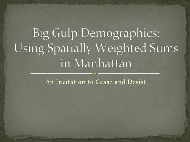 Big Gulp Demographics: Using Spatially Weighted Sums in Manhattan
