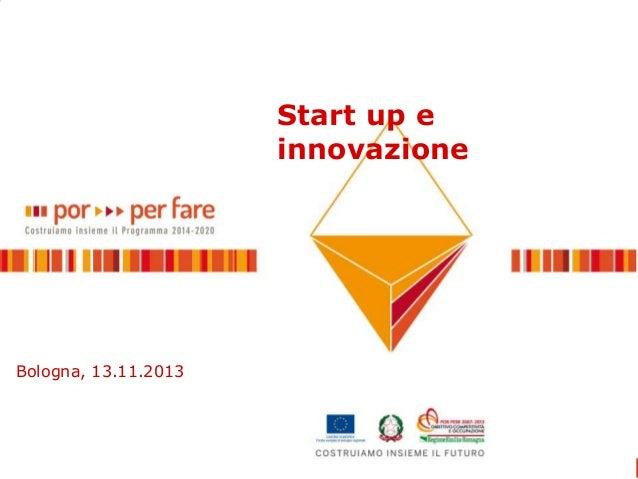 Start up e innovazione  Bologna, 13.11.2013