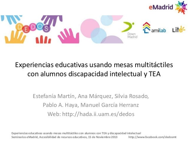 2013 11 15 (upm) emadrid emartin urjc experiencias educativas mesas multitactiles discapacidad tea