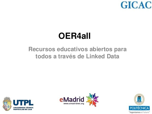 OER4all Recursos educativos abiertos para todos a través de Linked Data