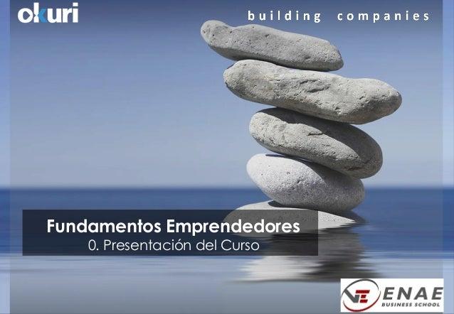 Fundamentos Emprendedores 0. Presentación del Curso