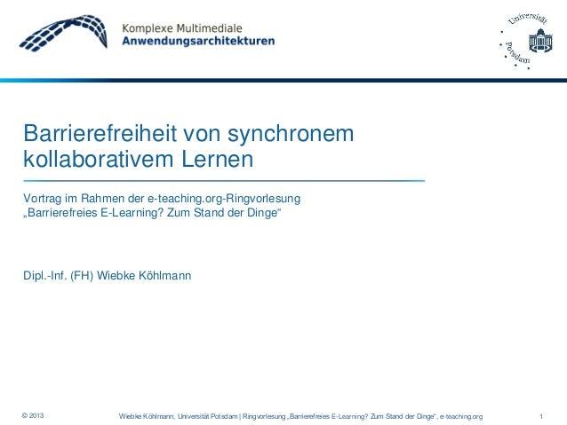 """Barrierefreiheit von synchronem kollaborativem Lernen Vortrag im Rahmen der e-teaching.org-Ringvorlesung """"Barrierefreies E..."""