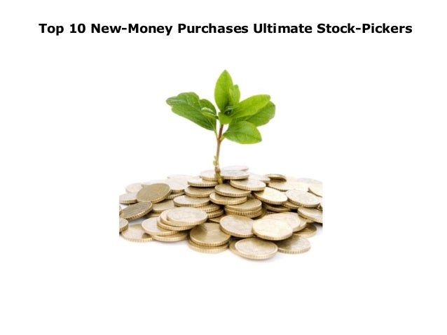 Top 10 New-Money Purchases Ultimate Stock-Pickers