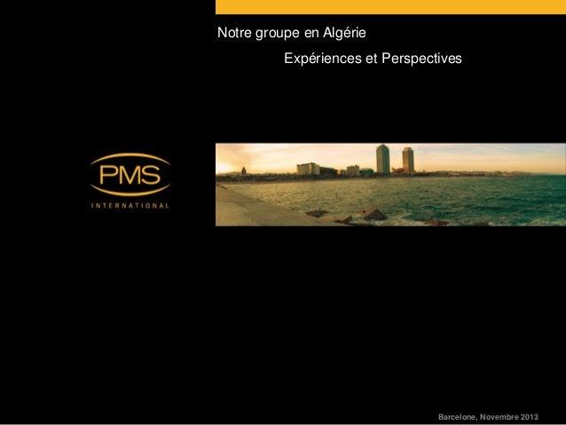 Notre groupe en Algérie Expériences et Perspectives  Barcelone, Novembre 2013