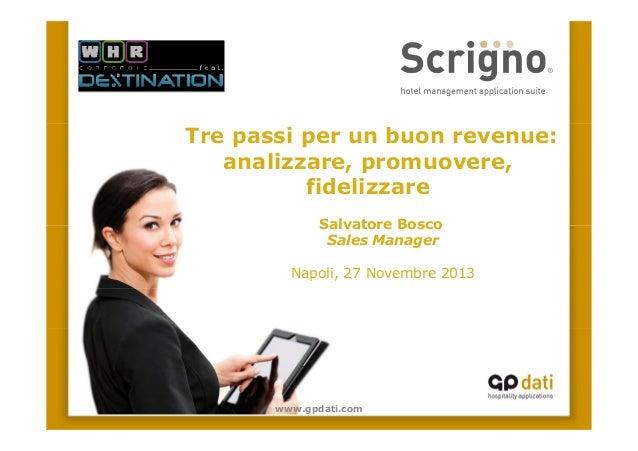 Tre passi per un buon revenue: analizzare, promuovere, fidelizzare - GP Dati - WHR Destination Napoli 2013
