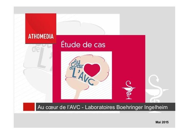 Mai 2015 Au cœur de l'AVC - Laboratoires Boehringer Ingelheim