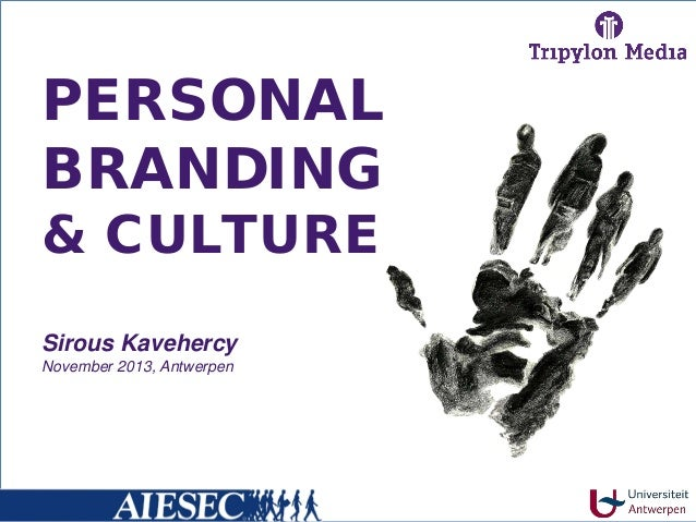Personal Branding & Culture - AIESEC - University of Antwerp - Sirous Kavehercy