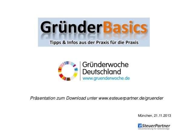 München, 21.11.2013 Präsentation zum Download unter www.esteuerpartner.de/gruender