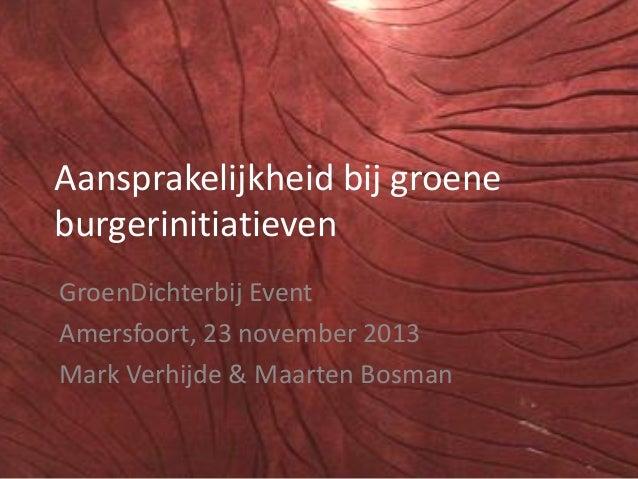 Aansprakelijkheid bij groene burgerinitiatieven GroenDichterbij Event Amersfoort, 23 november 2013 Mark Verhijde & Maarten...