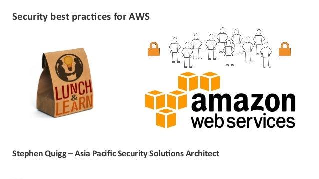 AWS 201 - A Walk through the AWS Cloud: AWS Security Best Practices