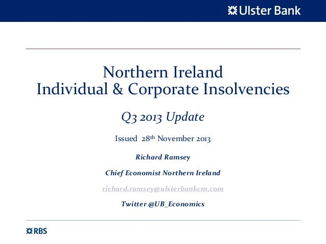 NorthernIreland Individual&CorporateInsolvencies Q32013Update Issued28th November2013 RichardRamsey ChiefEcono...
