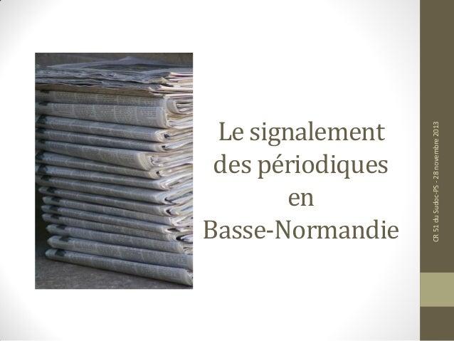 Le signalement des périodiques en Basse-Normandie CR51duSudoc-PS-28novembre2013