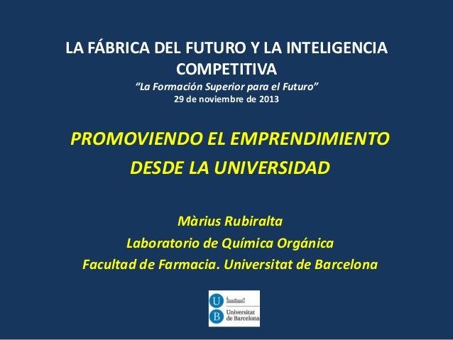 20131129 FFF Promoviendo la emprendeduria desde la Universidad_Marius Rubiralta