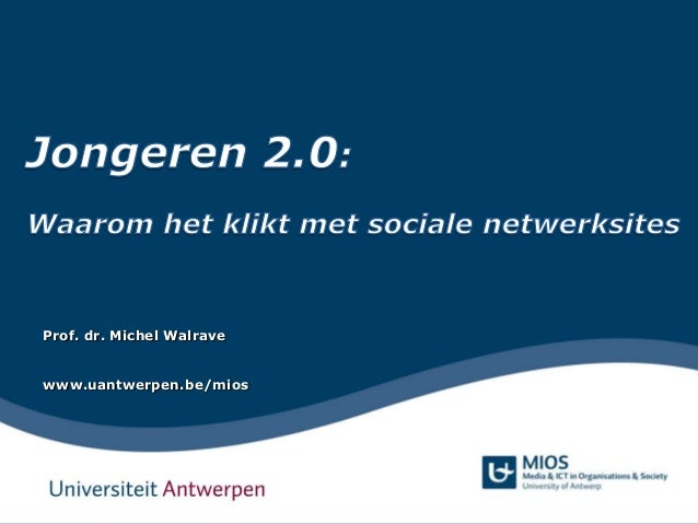 Prof. dr. Michel Walrave www.uantwerpen.be/mios