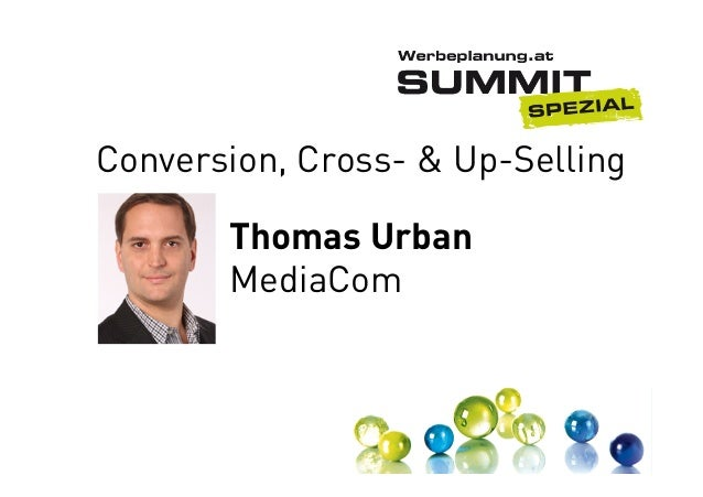 Conversion, Cross- & Up-Selling Thomas Urban MediaCom