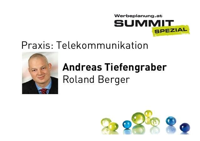 Praxis: Telekommunikation Andreas Tiefengraber Roland Berger