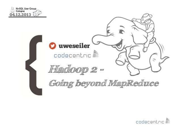Hadoop 2 - Going beyond MapReduce
