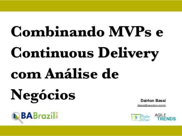 Combinando MVPs e Continuous Delivery com Análise de Negócios