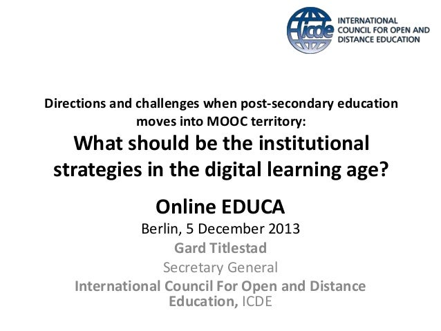 Directions and challenges when post-secondary education moves into MOOC territory:  What should be the institutional strat...