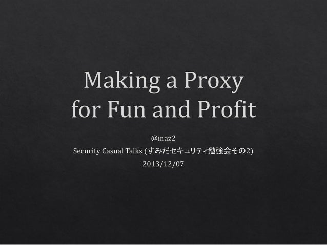 Making a Proxy for Fun and Profit