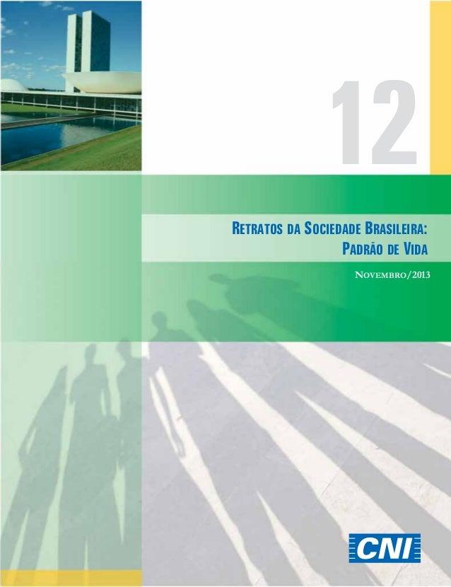 12 RETRATOS DA SOCIEDADE BRASILEIRA: PADRÃO DE VIDA NOVEMBRO/2013