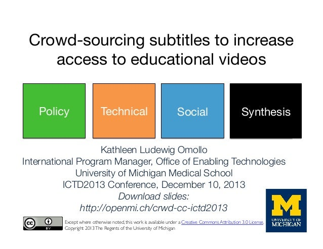Crowd-sourcing subtitles to increase access to educational videos Policy  Technical Social  Social  Synthesis  Kathleen Lu...