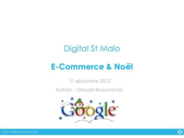 Digital St Malo E-Commerce & Noël 17 décembre 2013 Korben – Groupe Beaumanoir