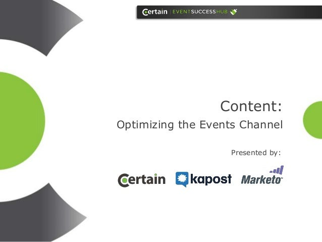 Content: Optimizing the Events Channel Presented by: