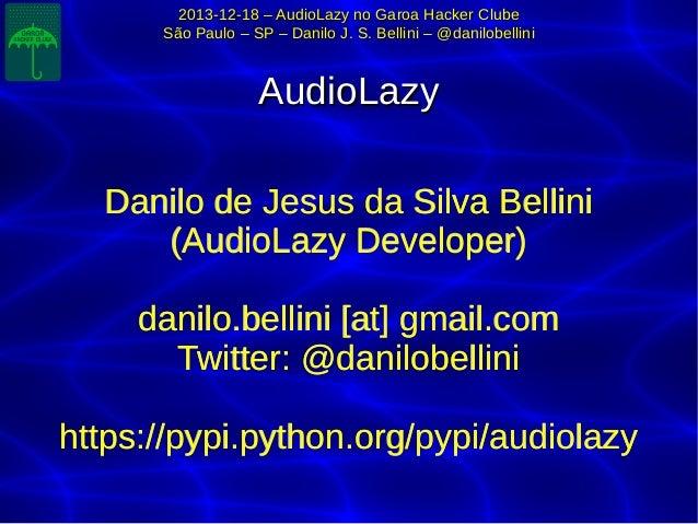 2013-12-18 – AudioLazy no Garoa Hacker Clube2013-12-18 – AudioLazy no Garoa Hacker Clube São Paulo – SP – Danilo J. S. Bel...