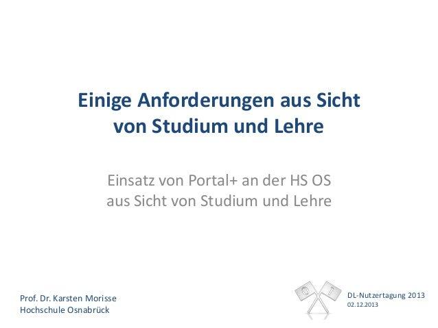 Einige Anforderungen aus Sicht von Studium und Lehre Einsatz von Portal+ an der HS OS aus Sicht von Studium und Lehre  Pro...