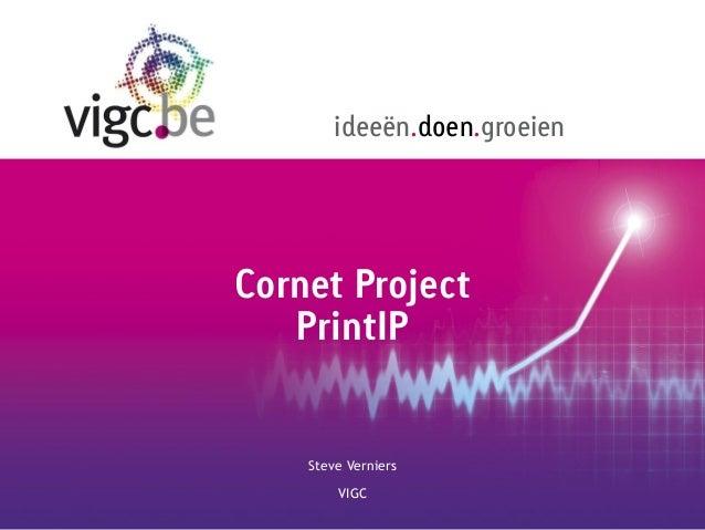 ideeën.doen.groeien  Cornet Project PrintIP  Steve Verniers VIGC