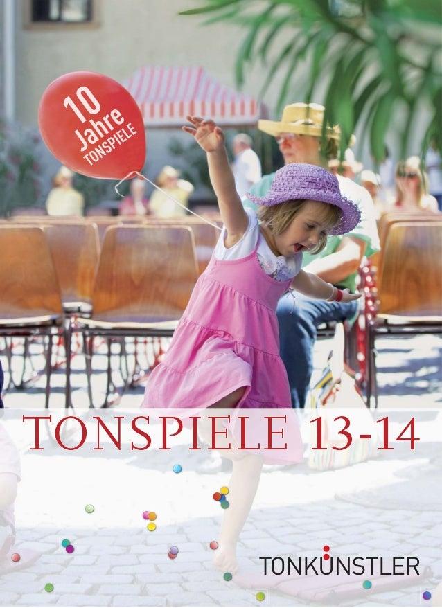 10JahreTONSPIELE Die Tonspiele feiern Geburtstag … Happy Birthday! Seit 10 Jahren bringen die Tonspiele die große Welt der...