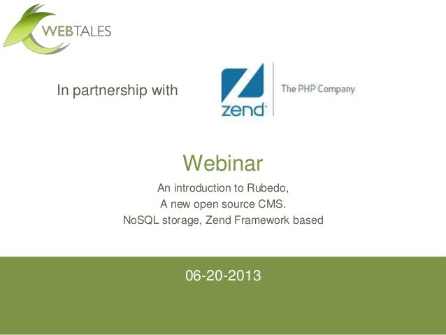 06-20-2013 Webinar An introduction to Rubedo, A new open source CMS. NoSQL storage, Zend Framework based In partnership wi...