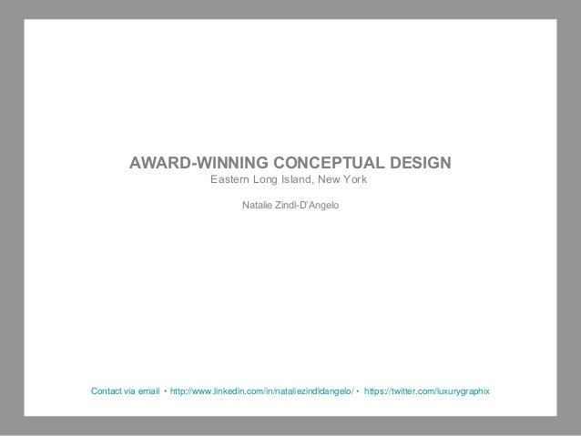 Contact via email • http://www.linkedin.com/in/nataliezindldangelo/ • https://twitter.com/luxurygraphix AWARD-WINNING CONC...