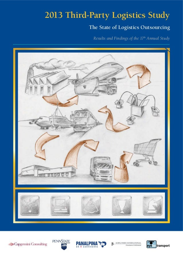 The State of Logistics Outsourcing; 2013 Third Party Logistics Study
