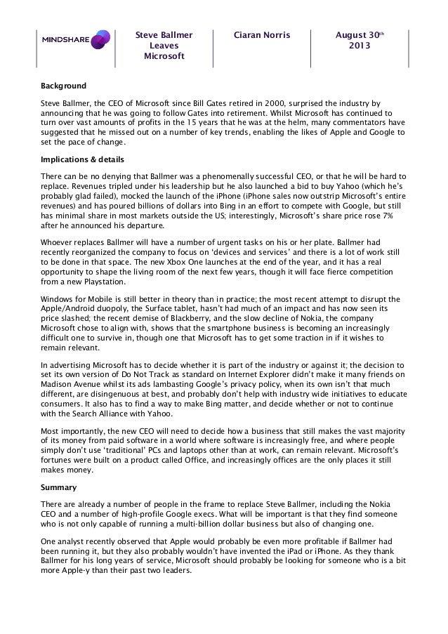 Steve Ballmer Leaves Microsoft Ciaran Norris August 30th 2013 Background Steve Ballmer, the CEO of Microsoft since Bill Ga...